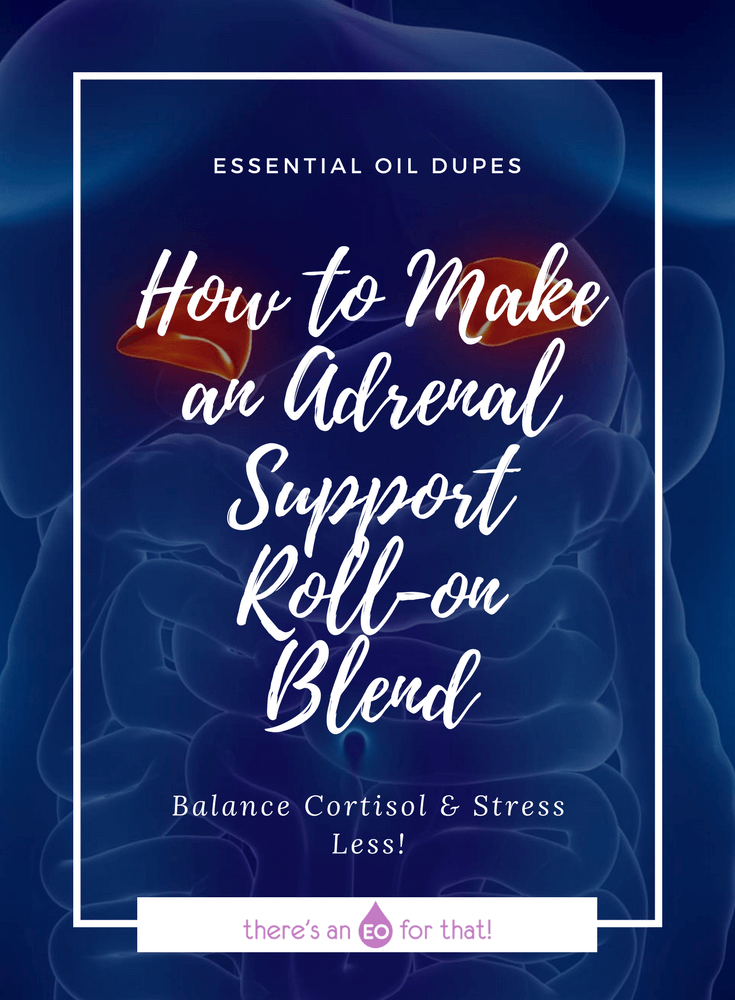 How to Make an Adrenal Support Roll-on Blend - Learn how to make an adrenal blend that helps promote relaxation, blood sugar balance, and stress support.