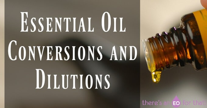 how to convert and dilute essential oils.