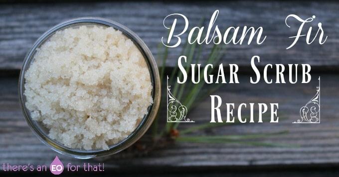 Balsam Fir Sugar Scrub Recipe