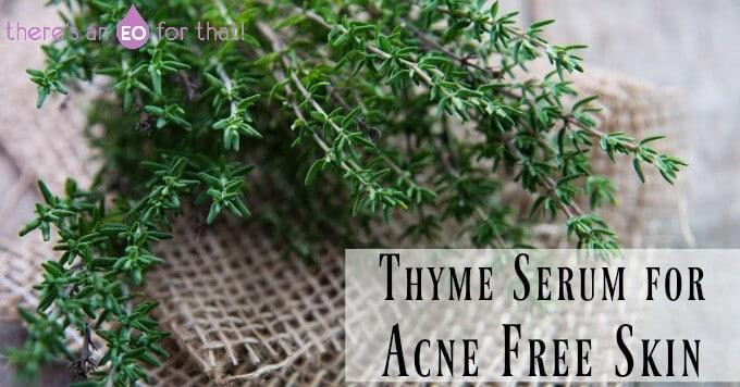 Thyme Serum for Acne Free Skin