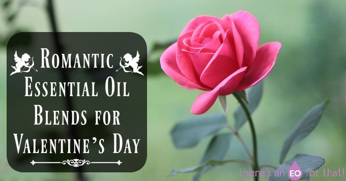 Romantic Essential Oil Blends for Valentine's Day - for love, allure, adoration, sensuality, and devotion.