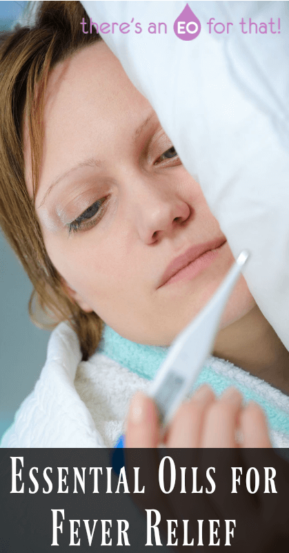 Essential Oils for Fever Relief - Learn which oils help ease fever and chills.