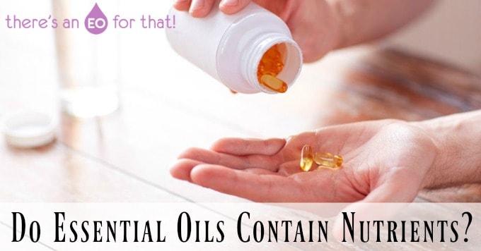 Do Essential Oils Contain Nutrients?