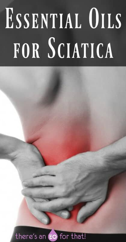 Essential Oils for Sciatica - Learn which essential oils are best for reducing pain and inflammation associated with sciatica.