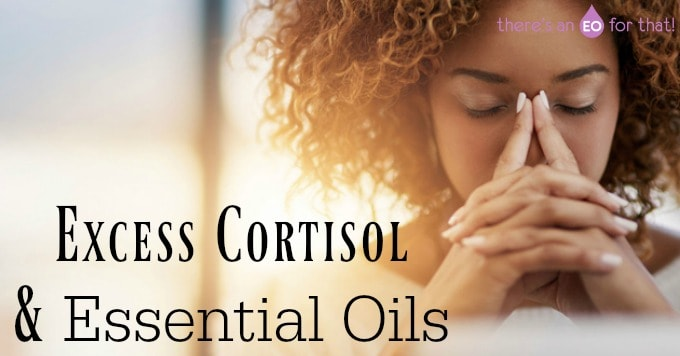 Excess Cortisol and Essential Oils