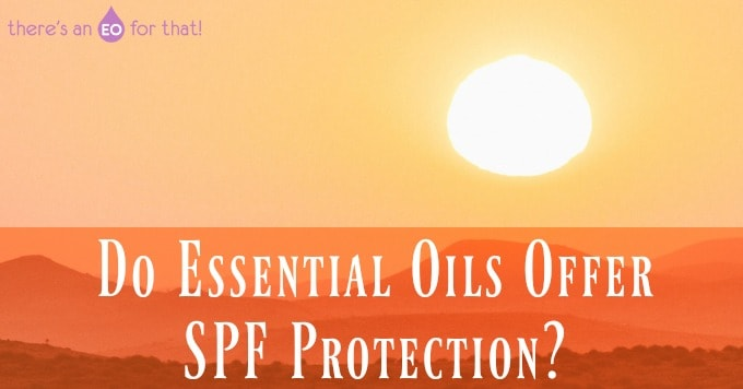 Do Essential Oils Offer SPF Protection?