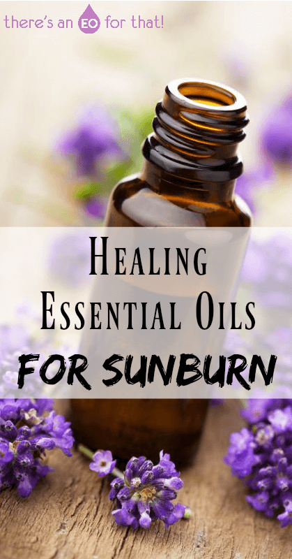 Healing Essential Oils for Sunburn - Learn about the best essential oils for pulling away heat, relieving pain, and reducing redness and inflammation caused by sunburn.