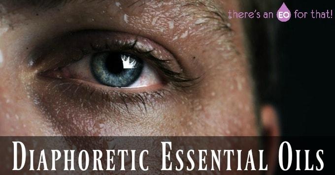 Diaphoretic Essential Oils. Sudorific Essential Oils