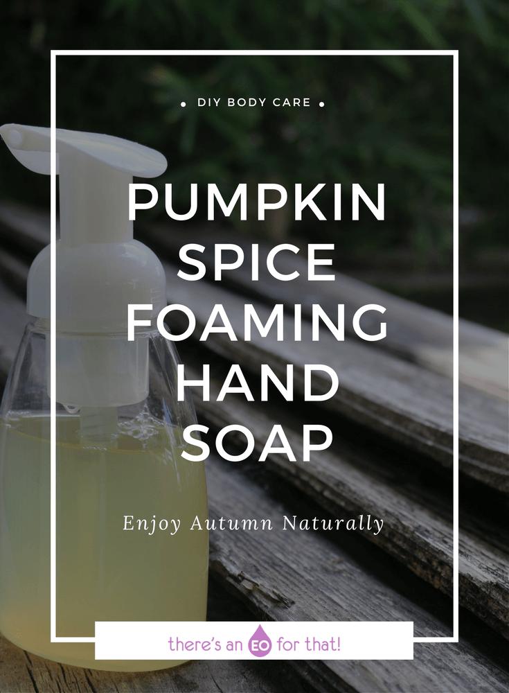 Pumpkin Spice Foaming Hand Soap - Learn how to make foaming hand soap using castile soap and essential oils. #essentialoils #soaprecipe