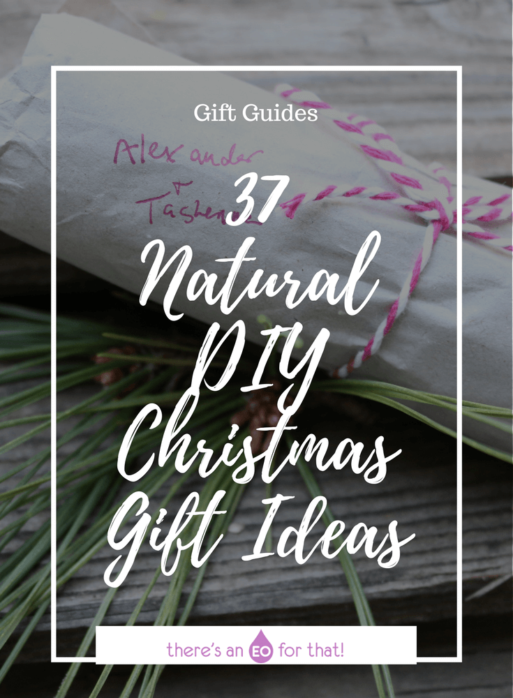 37 Natural DIY Christmas Gift Ideas - Learn how to make homemade Christmas gifts this year to give to friends, family, and coworkers.