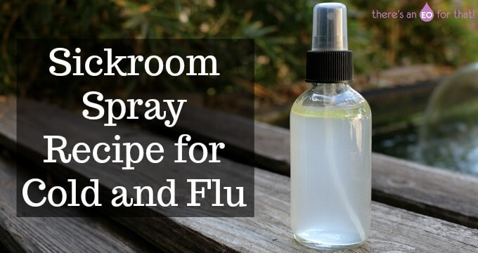 Sickroom Spray Recipe for Cold and Flu