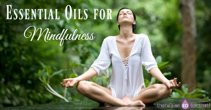 Essential Oils for Mindfulness