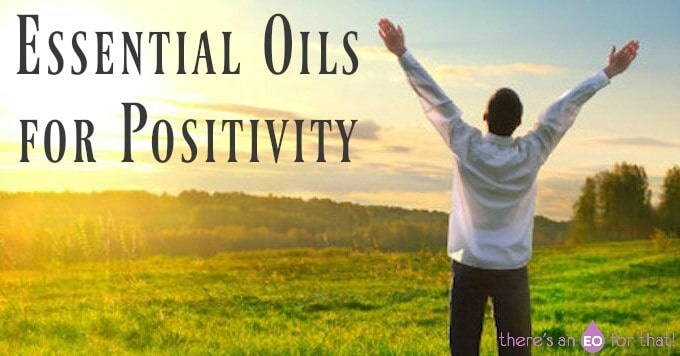 Essential Oils for Positivity