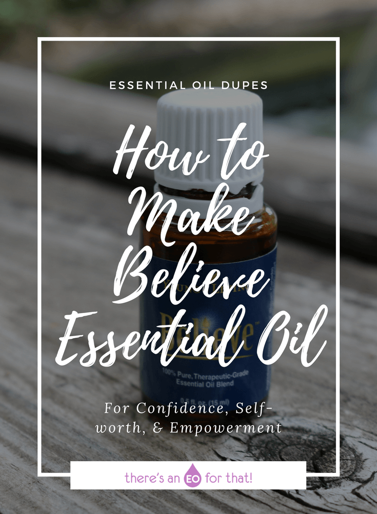 How to Make Believe Essential Oil - Learn how to make a Believe essential oil dupe with essential oils you have at home for confidence, self-worth, and empowerment.