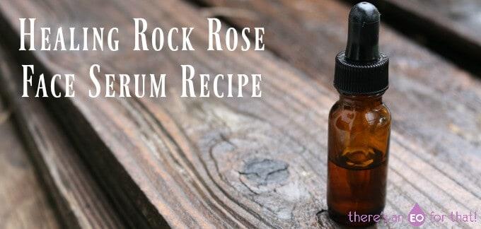 Healing Rockrose Face Serum Recipe