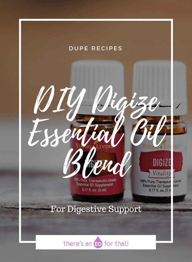 DIY Digize Essential Oil Blend - Learn how to make Digize for digestive complaints like gas, bloating, constipation, diarrhea, and more!