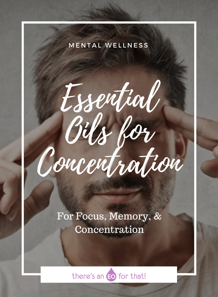 Essential Oils for Concentration - In today's world, there are more distractions than ever. learn about the best essential oils you can use to help hone your focus, improve your memory retention, and encourage concentration.