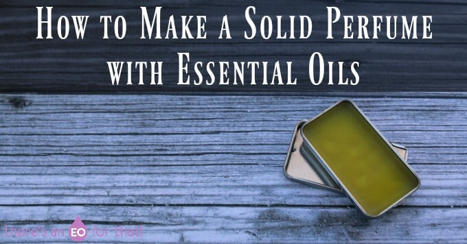 How to Make a Solid Perfume with Essential Oils