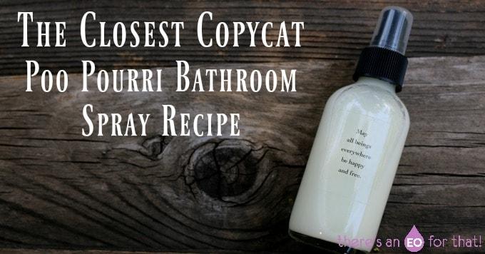 The Closest Copycat Poo Pourri Bathroom Spray Recipe