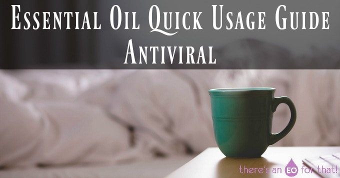 Essential Oil Quick Usage Guide - Antiviral