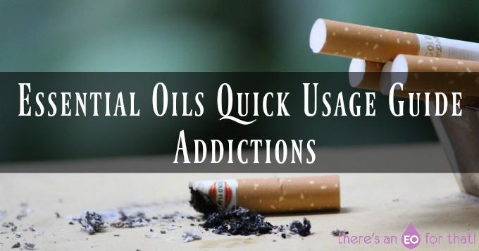 Essential Oils Quick Usage Guide - Addictions