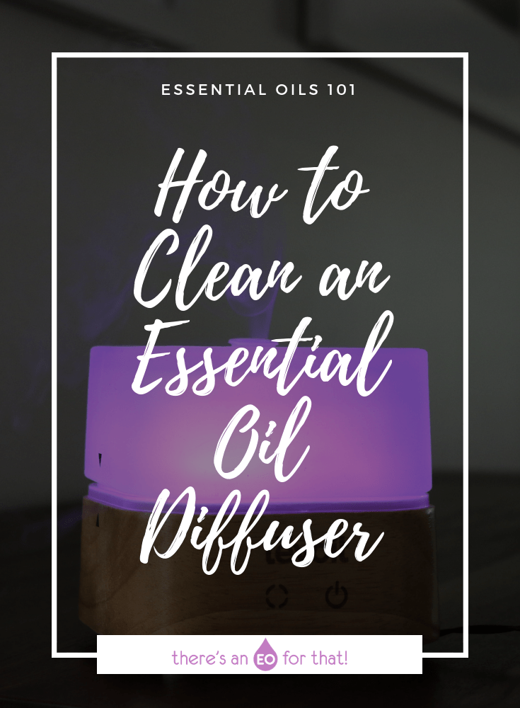 How to Clean an Essential Oil Diffuser - Get rid of old essential oil smells from your diffuser with simple yet effective ingredients!