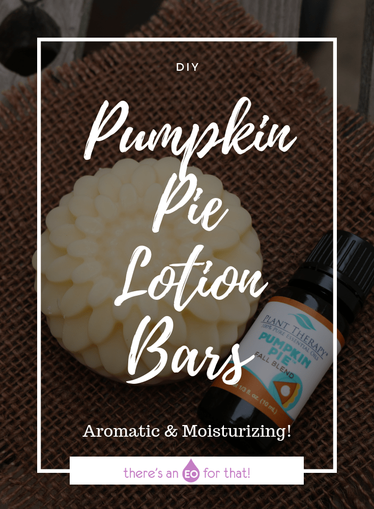 Pumpkin Pie Lotion Bars - This recipe makes lotion bars that smell good enough to eat! They're moisturizing, melt into the skin, and smell just like pumpkin pie!