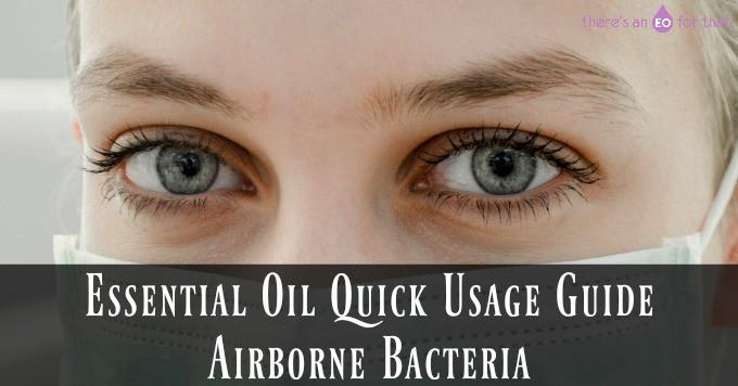 Essential Oil Quick Usage Guide - Airborne Bacteria