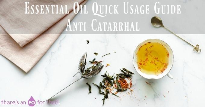 Essential Oil Quick Usage Guide - Anti-Catarrhal