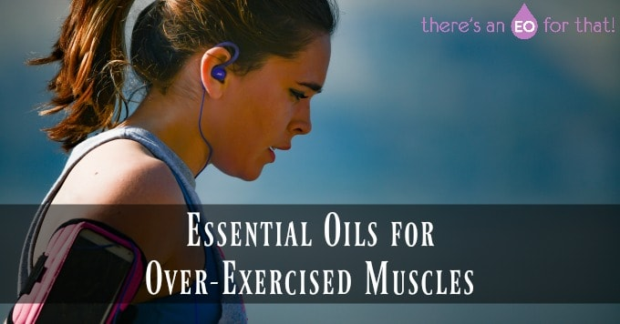 Essential Oils for Over-exercised Muscles